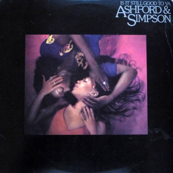 Ashford & Simpson ‎- Is It Still Good To Ya