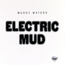 Load image into Gallery viewer, Muddy Waters - Electric Mud