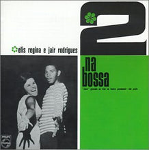 Load image into Gallery viewer, Elis Regina, Jair Rodrigues - 2 Na Bossa