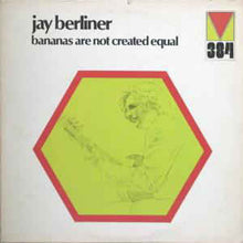 Load image into Gallery viewer, Jay Berliner - Bananas Are Not Created Equal