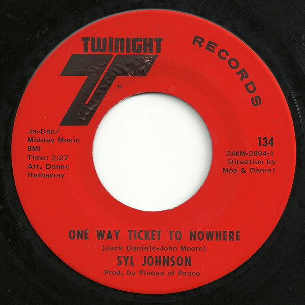 Syl Johnson ‎– One Way Ticket To Nowhere  / Kiss By Kiss