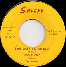 Load image into Gallery viewer, Mod Singers & The Joneses ‎– I've Got To Space / You Better Get It