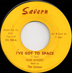 Mod Singers & The Joneses ‎– I've Got To Space / You Better Get It