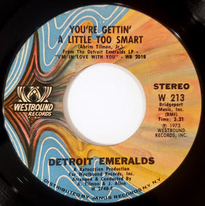 Detroit Emeralds ‎– You're Gettin' A Little Too Smart / Heaven Couldn't Be Like This
