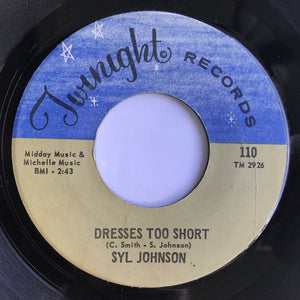 Syl Johnson ‎– Dresses Too Short / I Can Take Care Of Business