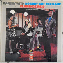 Load image into Gallery viewer, Clarence Reid ‎– Dancin' With Nobody But You Babe