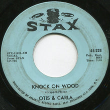 Load image into Gallery viewer, Otis & Carla ‎– Knock On Wood / Let Me Be Good To You