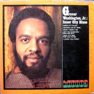 Grover Washington, Jr. ‎– Inner City Blues