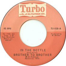 Load image into Gallery viewer, Brother To Brother ‎– In The Bottle / The Affair