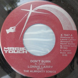 Lonnie Larry With The Almighty Sonics ‎– Don't Burn / You Can't Leave Me