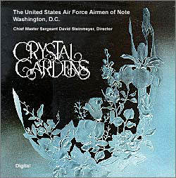 The United States Air Force Airmen Of Note ‎– Crystal Gardens