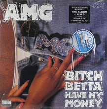 Load image into Gallery viewer, AMG ‎– Bitch Betta Have My Money