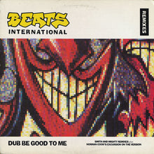 Load image into Gallery viewer, Beats International - Dub Be Good To Me ( Remixes)