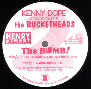 "Kenny ""Dope""* Presents The Bucketheads ‎– The Bomb! (These Sounds Fall Into My Mind)"