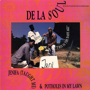 De La Soul ‎– Jenifa (Taught Me) / Potholes In My Lawn