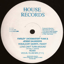 "Load image into Gallery viewer, Farley ""Jackmaster"" Funk & Jessie Saunders ‎– Love Can't Turn Around (Remix)"