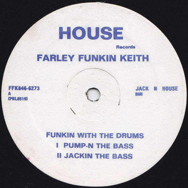 Farley Funkin Keith ‎– Funkin With The Drums