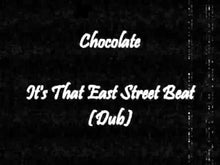 Load and play video in Gallery viewer, Chocolate ‎– It's That East Street Beat