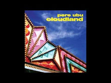 Load and play video in Gallery viewer, Pere Ubu - Cloudland