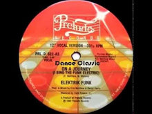 Load and play video in Gallery viewer, Elektrik Funk ‎– On A Journey (I Sing The Funk Electric) 12""