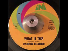Load and play video in Gallery viewer, Darrow Fletcher ‎– What Is This / Dolly Baby