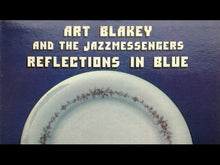 Load and play video in Gallery viewer, Art Blakey & The Jazz Messengers - Reflections In Blue