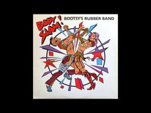 Load and play video in Gallery viewer, Bootsy's Rubber Band - Body Slam / I'd Rather Be With You