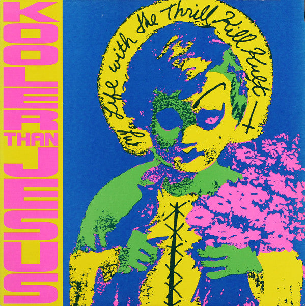 My Life With The Thrill Kill Kult ‎– Kooler Than Jesus