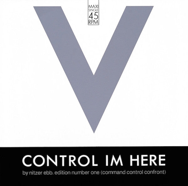 Nitzer Ebb ‎– Control Im Here (Edition Number One) (Command Control Confront)