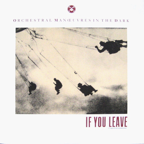 Orchestral Manoeuvres In The Dark ‎– If You Leave (Extended Version)
