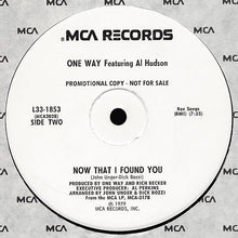 Load image into Gallery viewer, One Way feat. Al Hudson - Music/Now That I Found You 12""