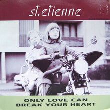 Load image into Gallery viewer, St. Etienne ‎– Only Love Can Break Your Heart