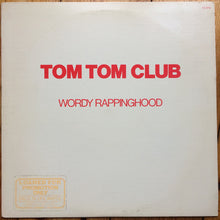 Load image into Gallery viewer, Tom Tom Club ‎– Wordy Rappinghood