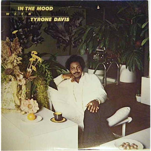 Tyrone Davis ‎– In The Mood