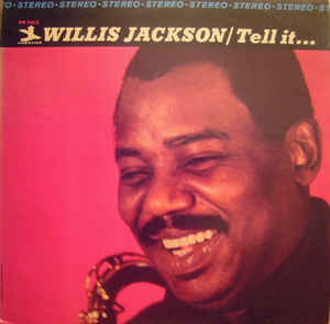 Willis Jackson - Tell It