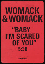 Load image into Gallery viewer, Womack & Womack - Baby I'm Scared Of You