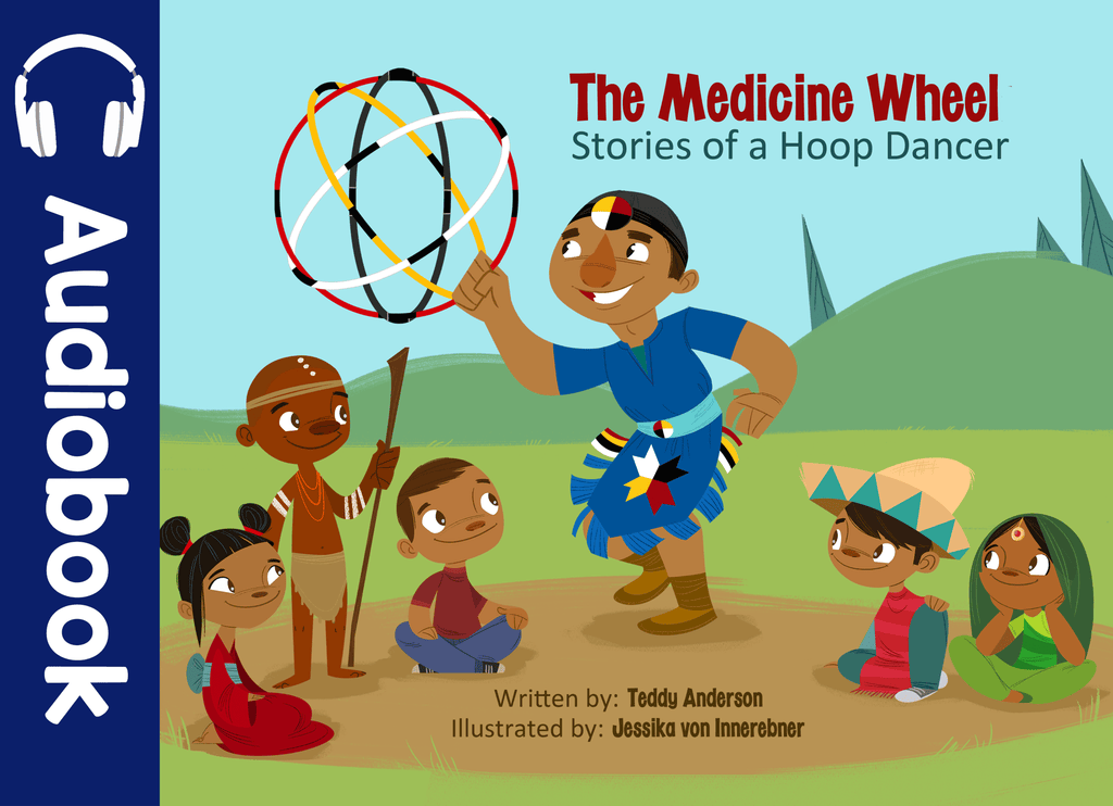 THE MEDICINE WHEEL: STORIES OF A HOOP DANCER AUDIOBOOK - Medicine Wheel Education - Bookstore