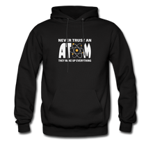 Load image into Gallery viewer, Never Trust an Atom Hoodie - black