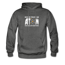 Load image into Gallery viewer, Never Trust an Atom Hoodie - charcoal gray