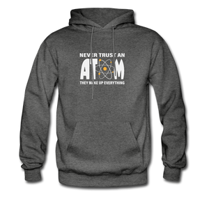 Never Trust an Atom Hoodie - charcoal gray
