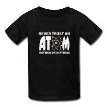 Load image into Gallery viewer, Never Trust an Atom Kids' T-Shirt - black