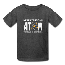 Load image into Gallery viewer, Never Trust an Atom Kids' T-Shirt - heather black