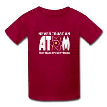 Load image into Gallery viewer, Never Trust an Atom Kids' T-Shirt - dark red