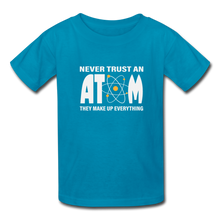 Load image into Gallery viewer, Never Trust an Atom Kids' T-Shirt - turquoise