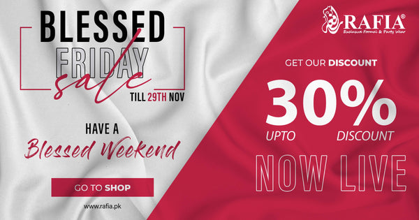 Rafia.pk Offering 30% Flat Discount on Blessed Friday Sale