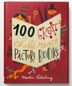 100 Great Children's Picture Books by Martin Salisbury.