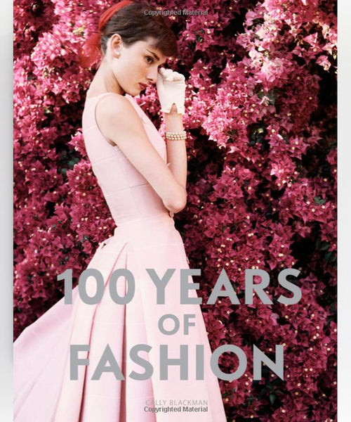 100 Years of Fashion by Cally Blackman.