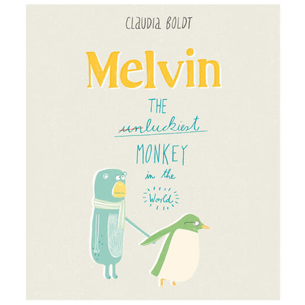 Melvin: The Luckiest Monkey in the World by Claudia Boldt.