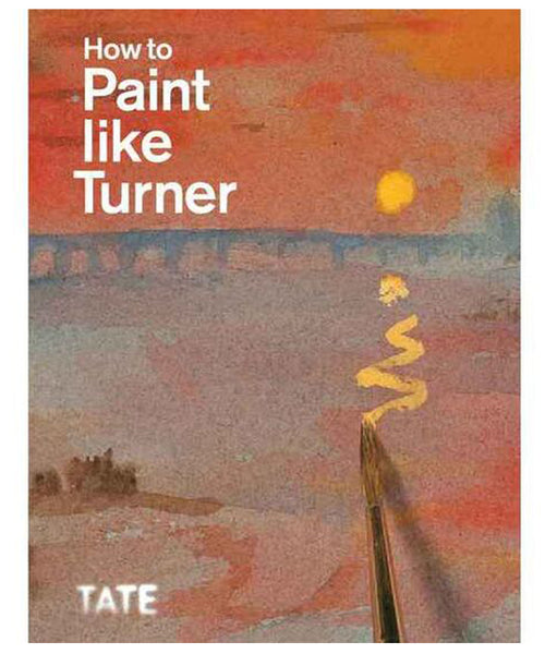 How to Paint Like Turner by Ian Warrell & Nicola Moorby.