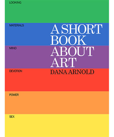 A Short Book About Art by Dana Arnold.